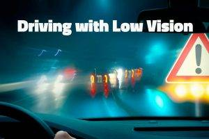 Low vision car driving
